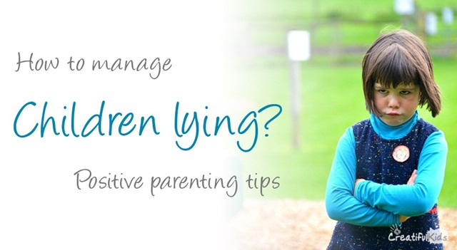 How to manage children lying - practical positive parenting tips